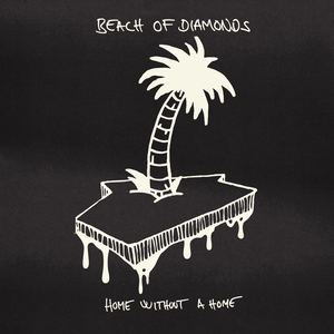 Beach Of Diamonds - Home Without A Home