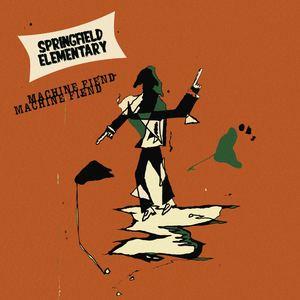Springfield Elementary - Machine Fiend