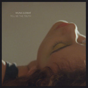 Muna Ileiwat - Tell Me The Truth