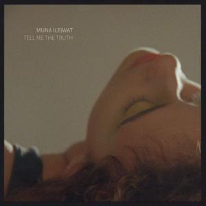 Muna Ileiwat - Tell Me The Truth