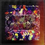 Palomino Kings - You Won The War