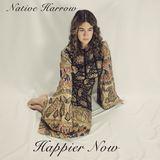 Native Harrow - Happier Now