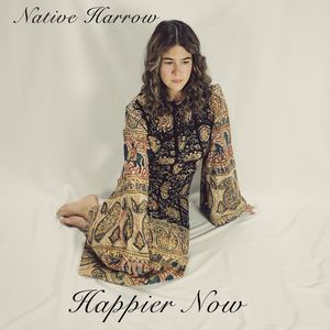 Native Harrow - Happier Now