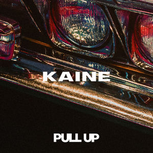 Kaine - Pull Up