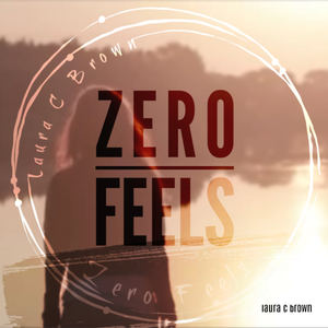 Laura C Brown - Zero Feels