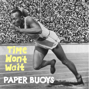PAPER BUOYS - Time Won't Wait