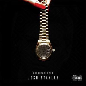 Josh Stanley - She Buys Her Men