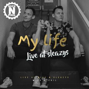 Mick n phil - My life (live at sleazys)