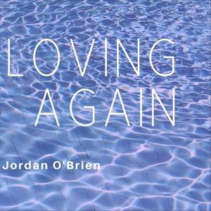 Jordan O'Brien - Loving Again
