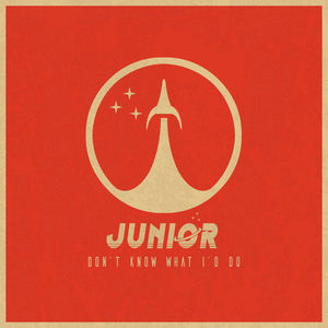 Junior - Don't Know What I'd Do