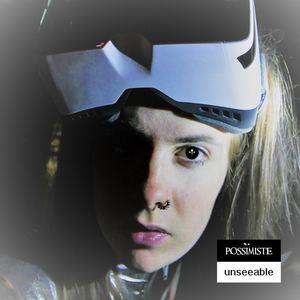 Possimiste - Unseeable