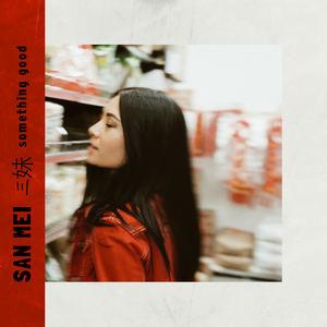 San Mei - Something Good