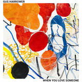 Gus Harrower - When You Love Someone