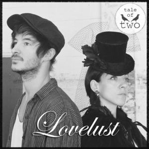 Tale of Two - lovelust