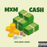 SPARX - MxM - CASH (Prod. SPARX & Byrne)