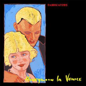 The Fabricators - Honeymoon in Venice