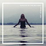 Ophelia Lies - Shadow of the Big Hand