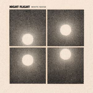 Night Flight - White Noise