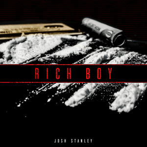 Josh Stanley - Rich Boy