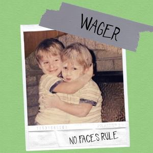 WAGER - No Faces Rule