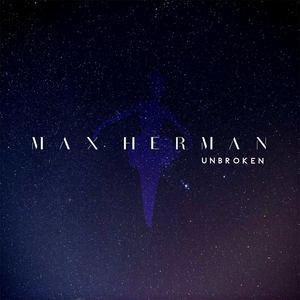 Max Herman - Unbroken