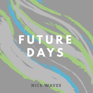 Nick Waves - Future Days