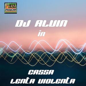 AlvinProduction - DJ Alvin - Cassa Lenta Violenta