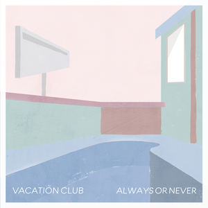 Vacation Club - Always Or Never