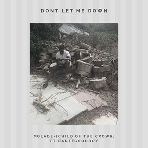 Molade-child of the crown - Don't let me down