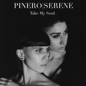PINERO|SERENE - Take My Soul