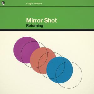 Mirror Shot - Returning