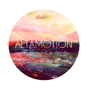 Altamotion - under the aspect of eternity