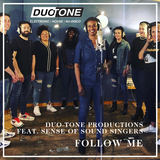 Duo-Tone Productions - Follow Me (ft. Sense of Sound Singers)