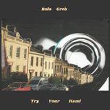 Rolo Greb - Try Your Hand