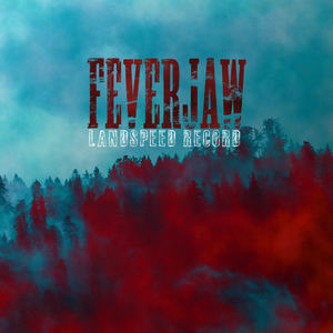 Feverjaw - Landspeed Record