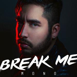 MONO - Break Me