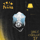 Twin Peaks - Dance Through It