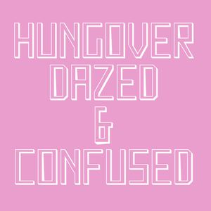 EMU - Hungover, Dazed and Confused