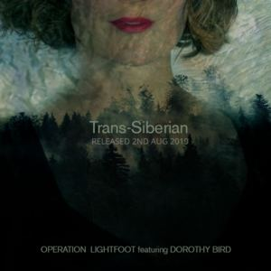 Operation Lightfoot - Trans-Siberian feat. Dorothy Bird