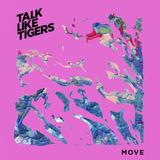 Talk Like Tigers - Move