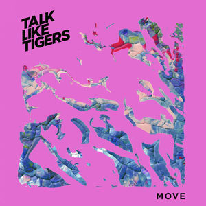 Talk Like Tigers - Move
