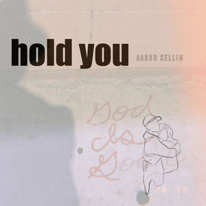 Aaron Kellim - Hold You