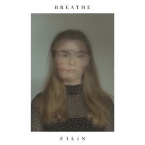 Eilis - Breathe