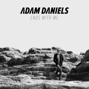 Adam Daniels - Ends With Me