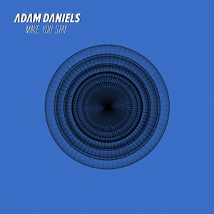 Adam Daniels - Make You Stay