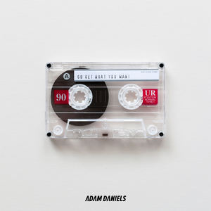 Adam Daniels - Go Get What You Want