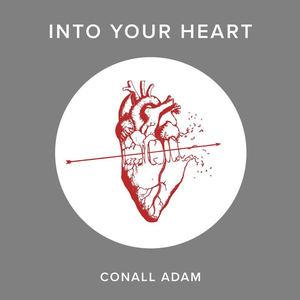 Conall Adam - Into Your Heart