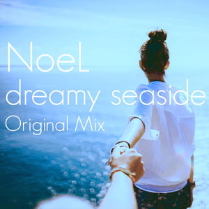e-komatsuzaki(feat Vocal) - dreamy seaside feat NoeL(Original Mix)