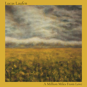Lucas Laufen - A Million Miles From Love