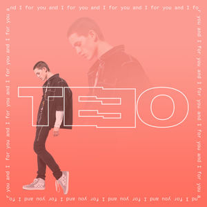 TEEO - For You and I